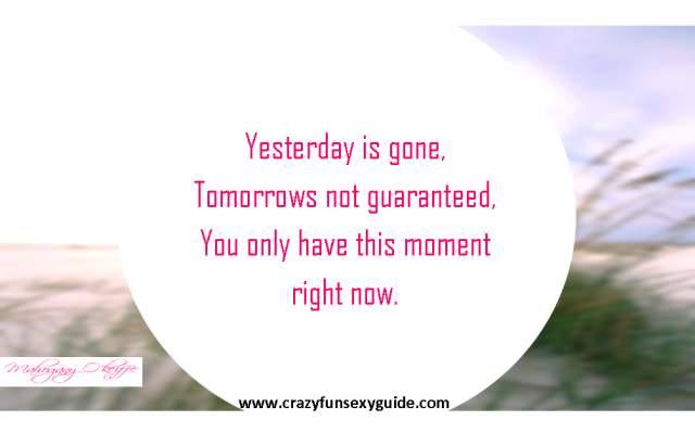 Yesterday is gone forever!